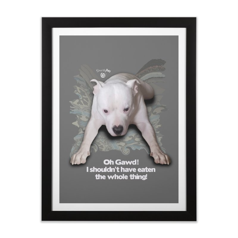 I shouldn't have... Home Framed Fine Art Print by SmartyPetz's Artist Shop