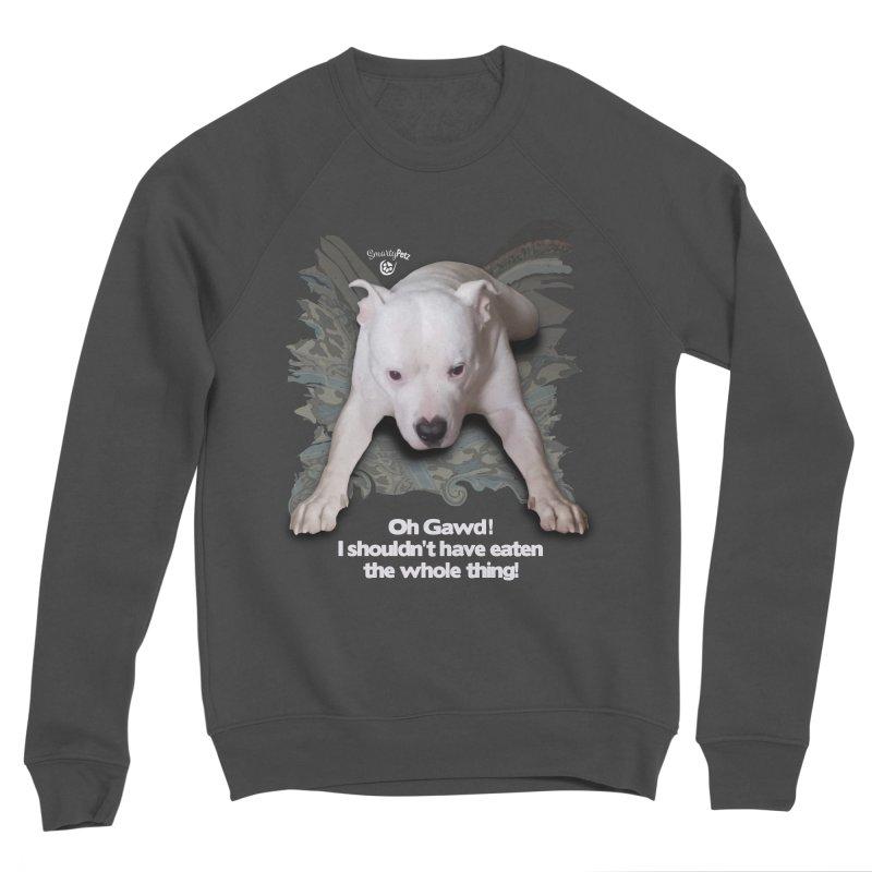 I shouldn't have... Women's Sponge Fleece Sweatshirt by SmartyPetz's Artist Shop