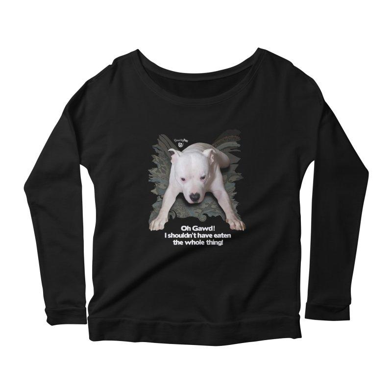I shouldn't have... Women's Scoop Neck Longsleeve T-Shirt by SmartyPetz's Artist Shop