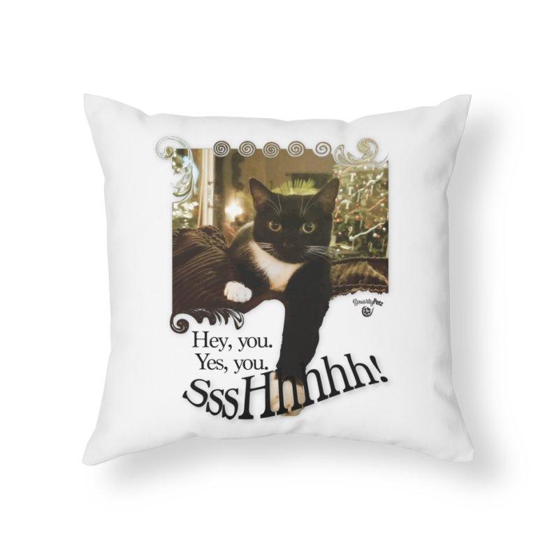SssHhhhh! Home Throw Pillow by SmartyPetz's Artist Shop