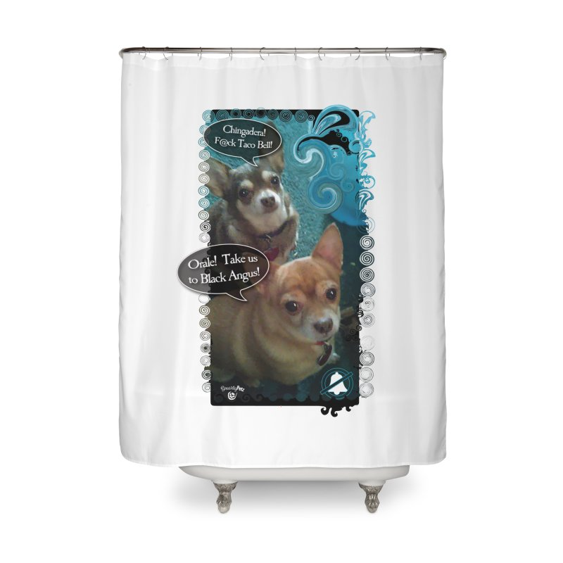 Orale! Home Shower Curtain by SmartyPetz's Artist Shop
