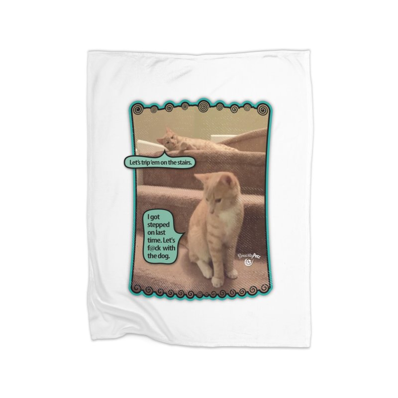 Let's f@ck with the dog. Home Blanket by SmartyPetz's Artist Shop
