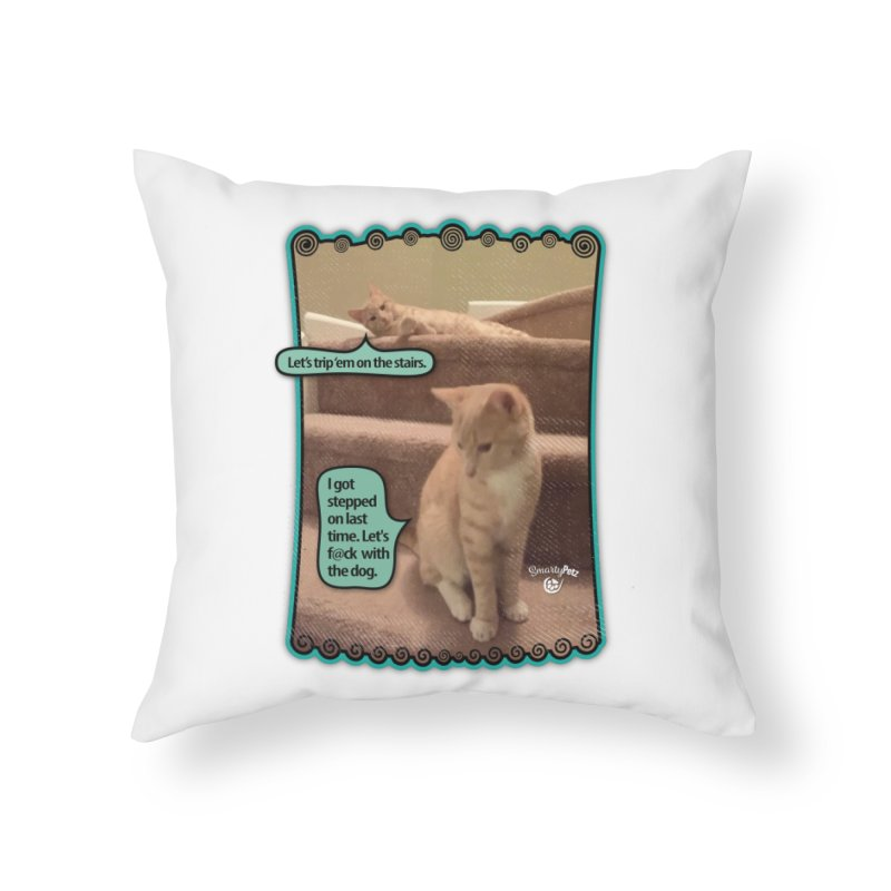 Let's f@ck with the dog. Home Throw Pillow by SmartyPetz's Artist Shop