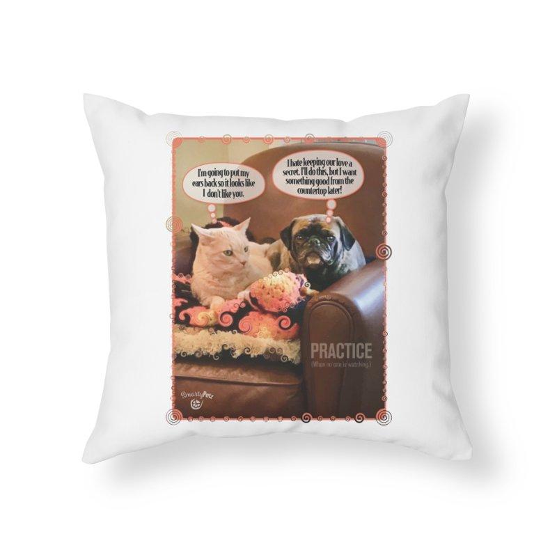 PRACTICE Home Throw Pillow by SmartyPetz's Artist Shop