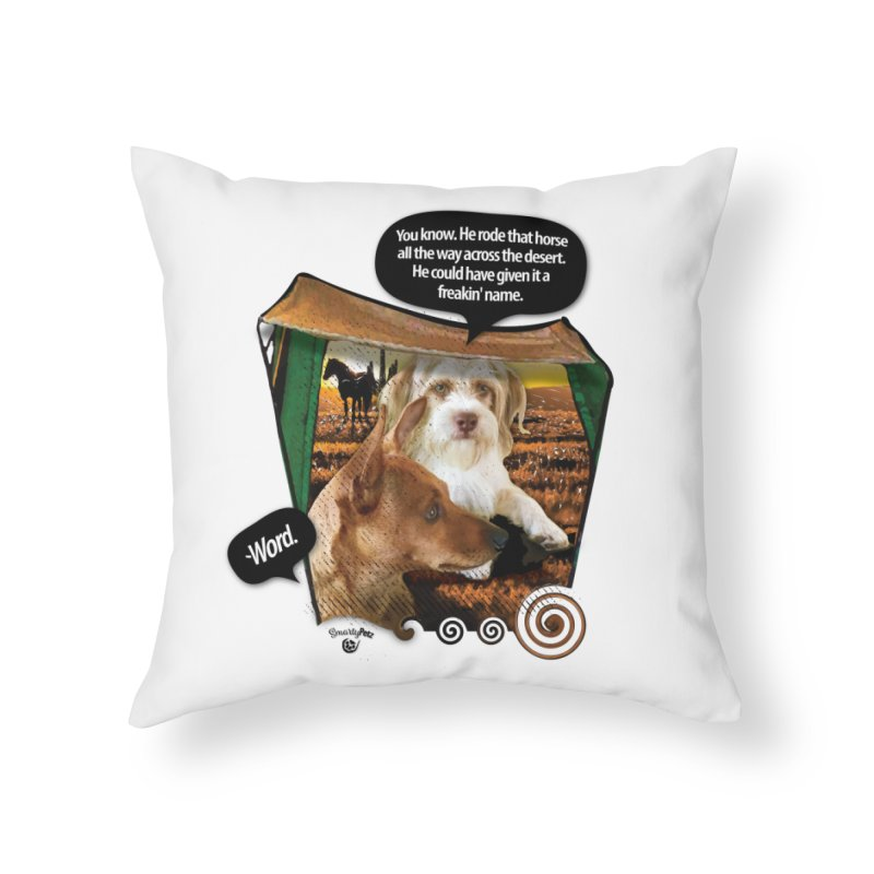 Horse with no name. Home Throw Pillow by SmartyPetz's Artist Shop