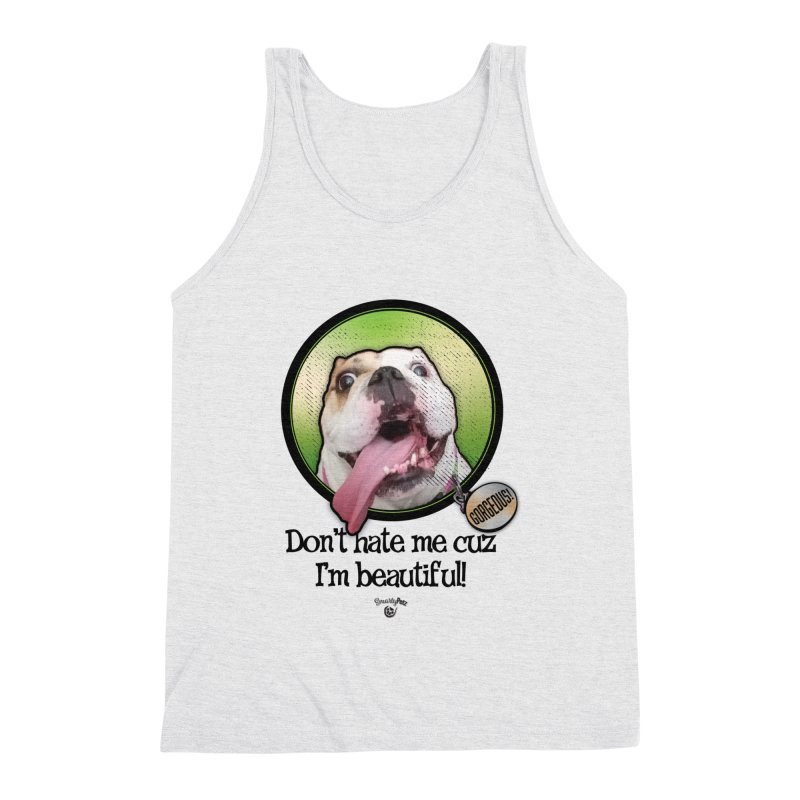 Gorgeous! Men's Triblend Tank by Smarty Petz's Artist Shop