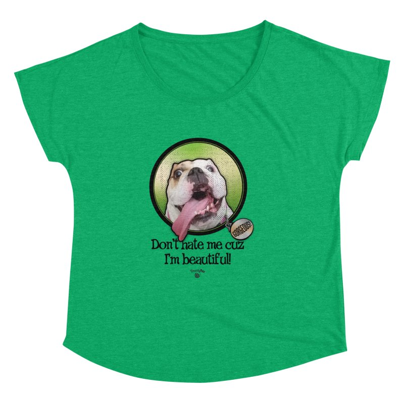Gorgeous! Women's Dolman Scoop Neck by Smarty Petz's Artist Shop