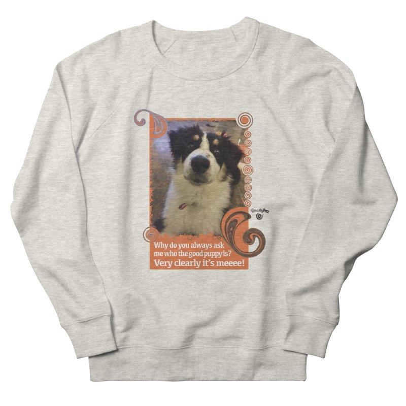 Good Puppy Women's French Terry Sweatshirt by Smarty Petz's Artist Shop