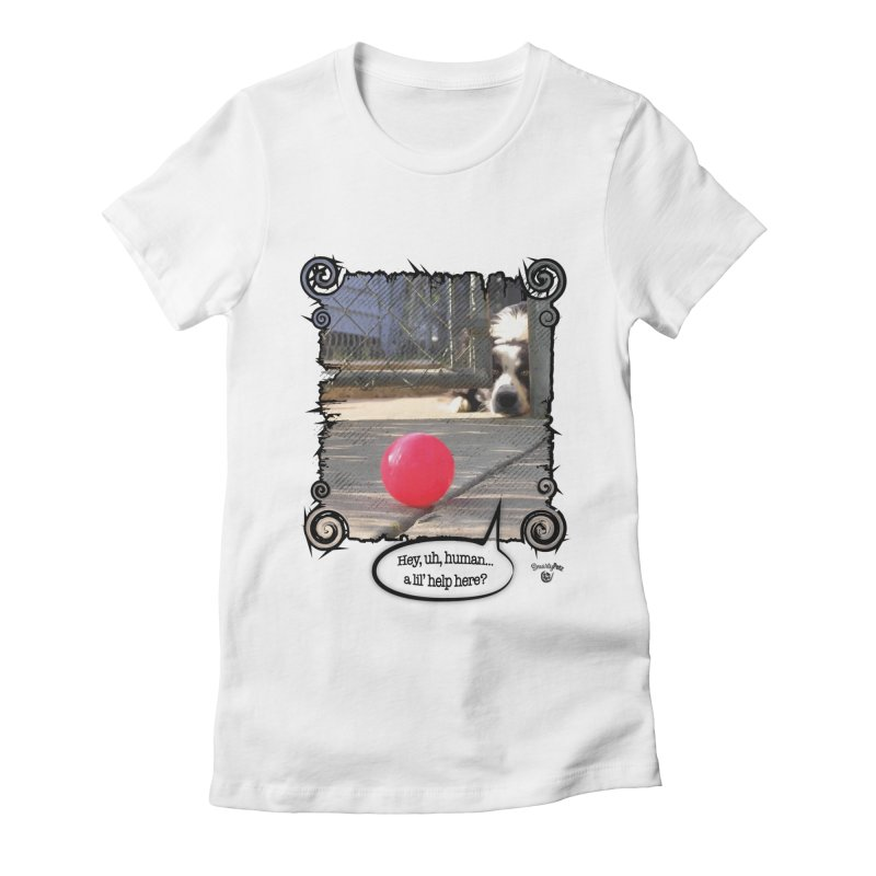 a lil' help here? Women's Fitted T-Shirt by Smarty Petz's Artist Shop