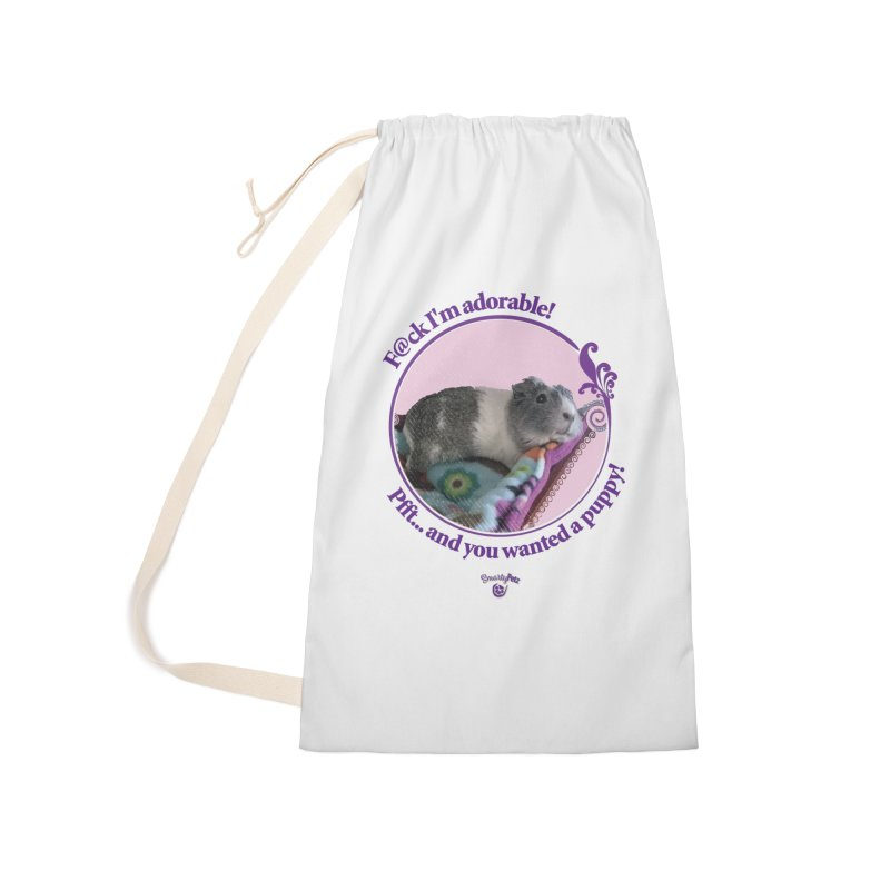 ...and you wanted a puppy! Accessories Laundry Bag Bag by Smarty Petz's Artist Shop