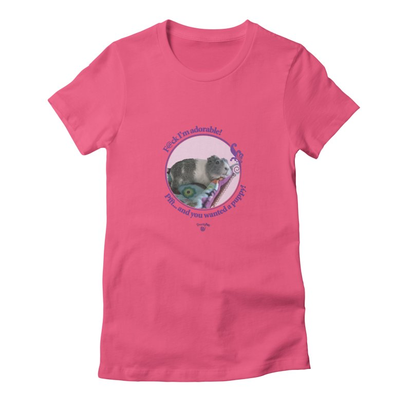 ...and you wanted a puppy! Women's T-Shirt by Smarty Petz's Artist Shop
