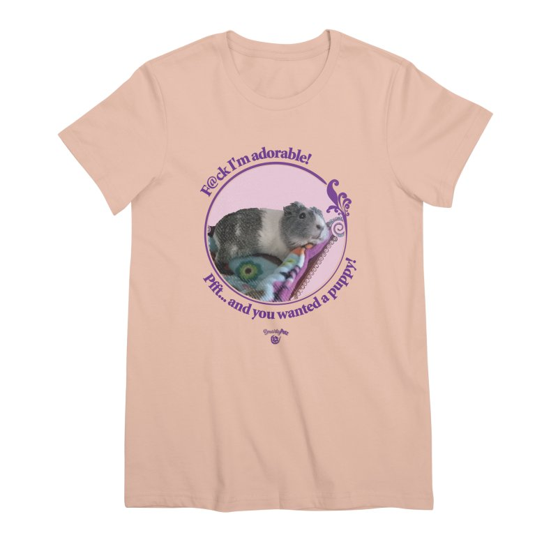 ...and you wanted a puppy! Women's Premium T-Shirt by Smarty Petz's Artist Shop