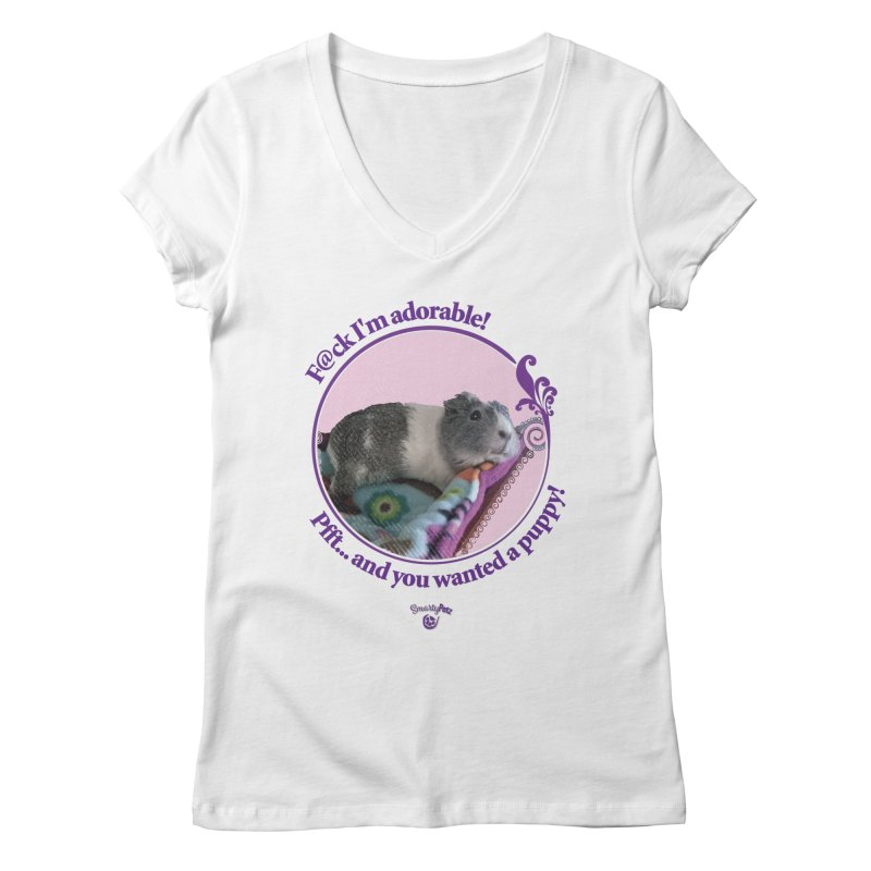 ...and you wanted a puppy! Women's Regular V-Neck by Smarty Petz's Artist Shop