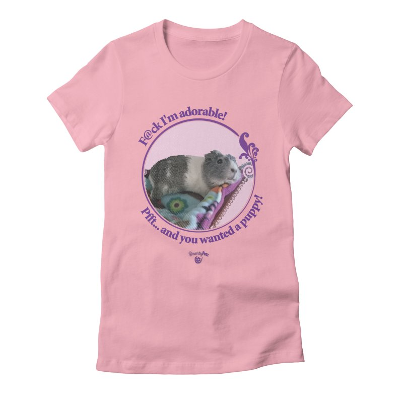 ...and you wanted a puppy! Women's Fitted T-Shirt by Smarty Petz's Artist Shop
