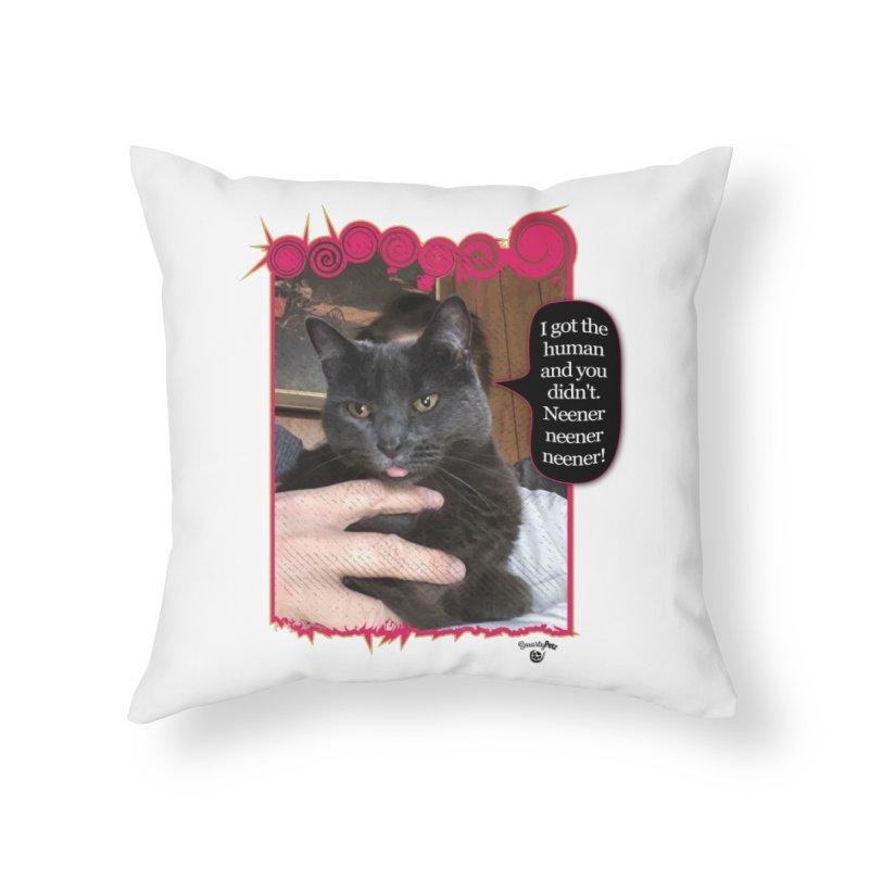 Neener neener neener! Home Throw Pillow by Smarty Petz's Artist Shop