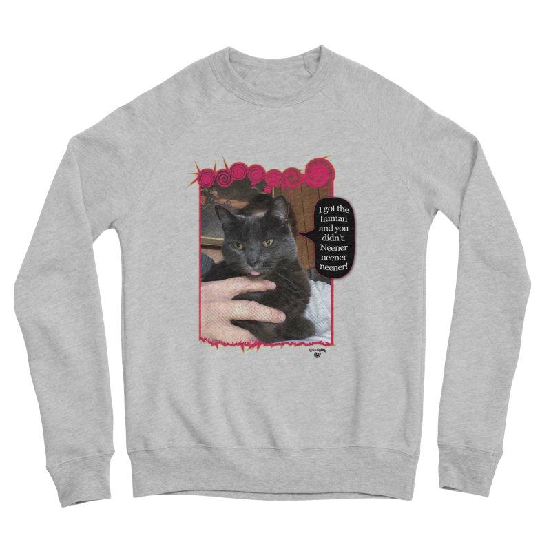Neener neener neener! Women's Sponge Fleece Sweatshirt by Smarty Petz's Artist Shop