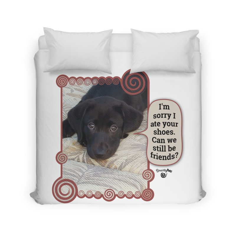 Sorry I ate your shoes Home Duvet by Smarty Petz's Artist Shop