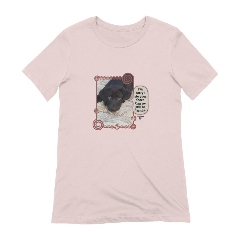 Sorry I ate your shoes Women's Extra Soft T-Shirt by Smarty Petz's Artist Shop