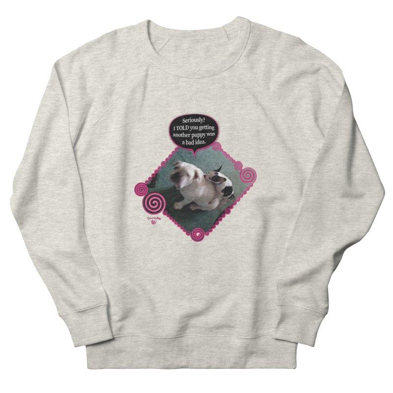 Bad Idea Men's French Terry Sweatshirt by Smarty Petz's Artist Shop