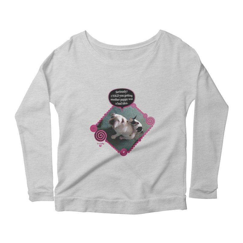 Bad Idea Women's Scoop Neck Longsleeve T-Shirt by Smarty Petz's Artist Shop