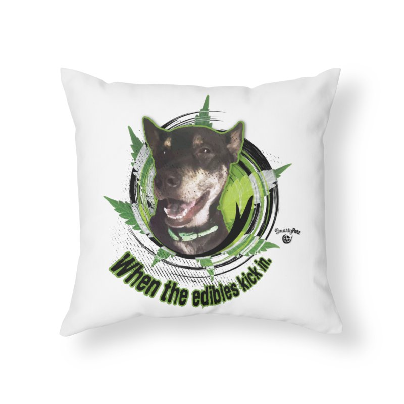 When the edibles kick in. Home Throw Pillow by Smarty Petz's Artist Shop