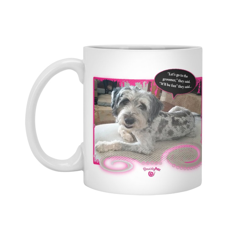 Groomer they said... Accessories Standard Mug by Smarty Petz's Artist Shop
