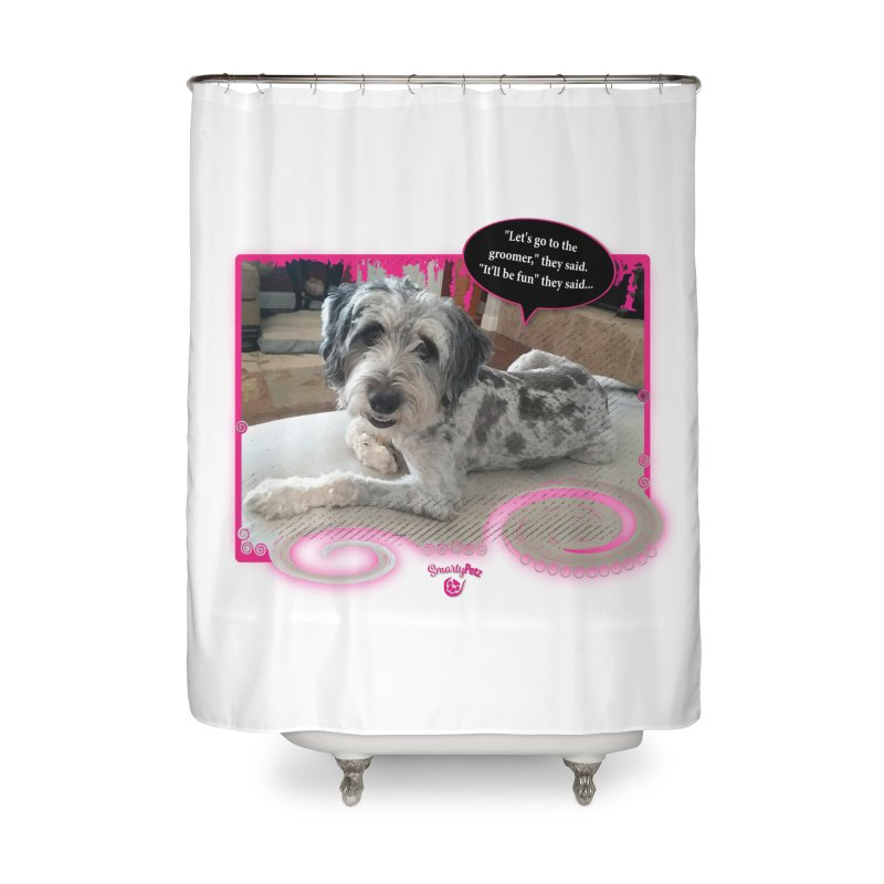 Groomer they said... Home Shower Curtain by Smarty Petz's Artist Shop