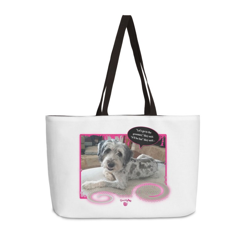 Groomer they said... Accessories Weekender Bag Bag by Smarty Petz's Artist Shop