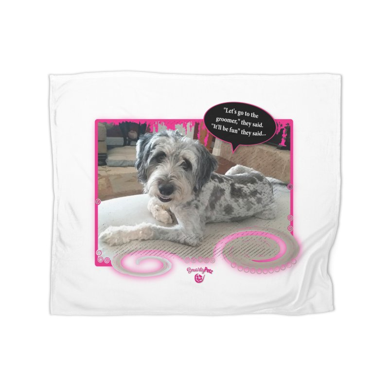 Groomer they said... Home Fleece Blanket Blanket by Smarty Petz's Artist Shop