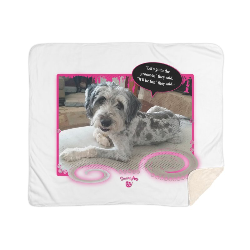 Groomer they said... Home Sherpa Blanket Blanket by Smarty Petz's Artist Shop