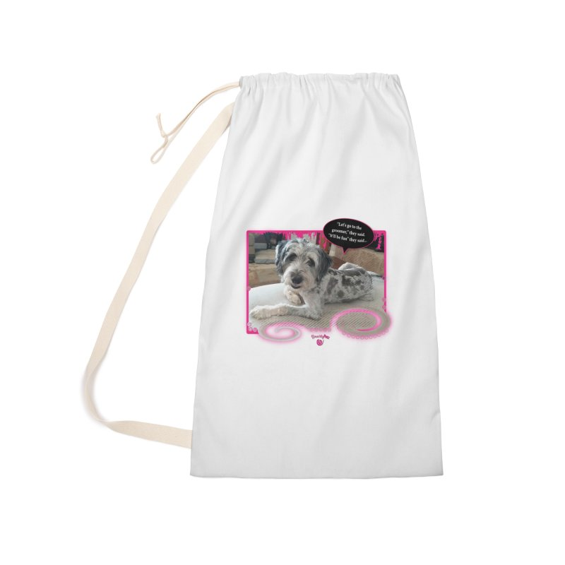 Groomer they said... Accessories Laundry Bag Bag by Smarty Petz's Artist Shop