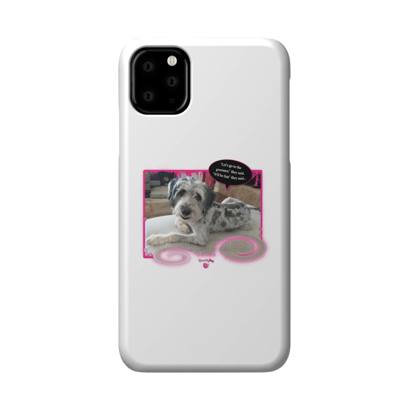 Groomer they said... Accessories Phone Case by Smarty Petz's Artist Shop