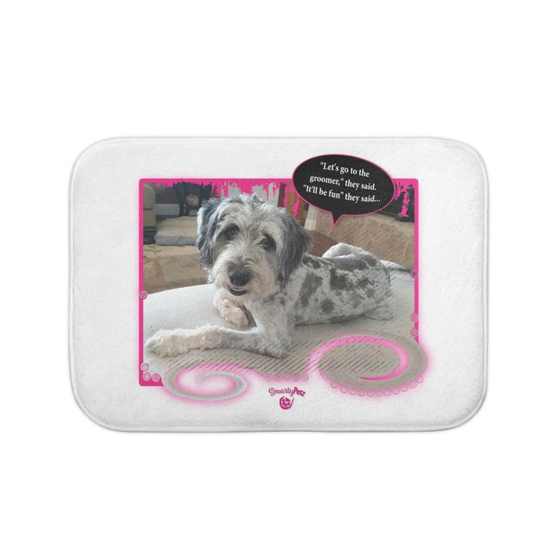 Groomer they said... Home Bath Mat by Smarty Petz's Artist Shop