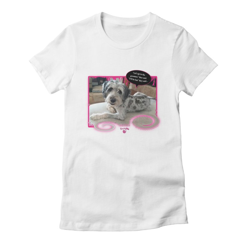 Groomer they said... Women's Fitted T-Shirt by Smarty Petz's Artist Shop