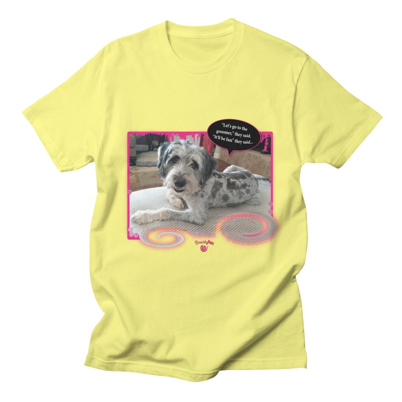 Groomer they said... Women's T-Shirt by Smarty Petz's Artist Shop