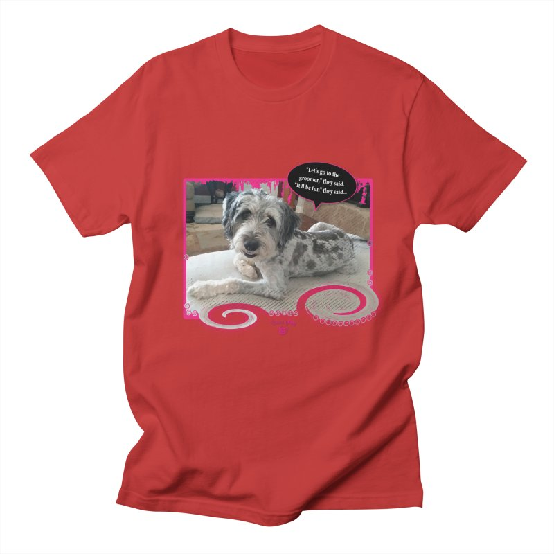 Groomer they said... Women's Regular Unisex T-Shirt by Smarty Petz's Artist Shop