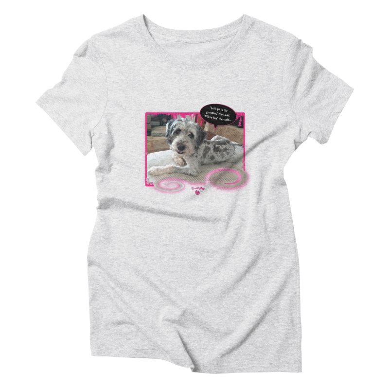 Groomer they said... Women's Triblend T-Shirt by Smarty Petz's Artist Shop