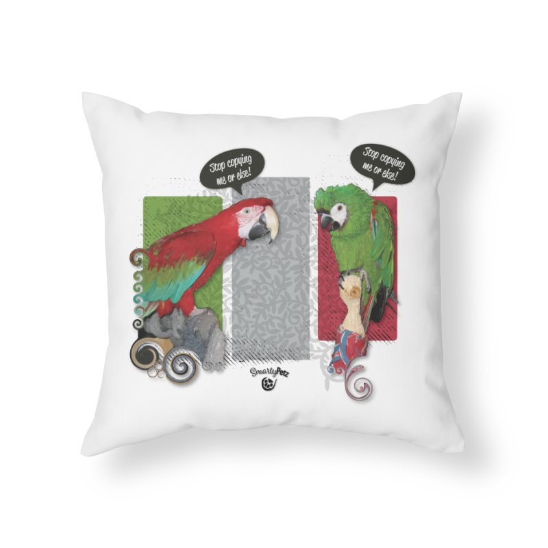 Stop Copying me! Home Throw Pillow by Smarty Petz's Artist Shop