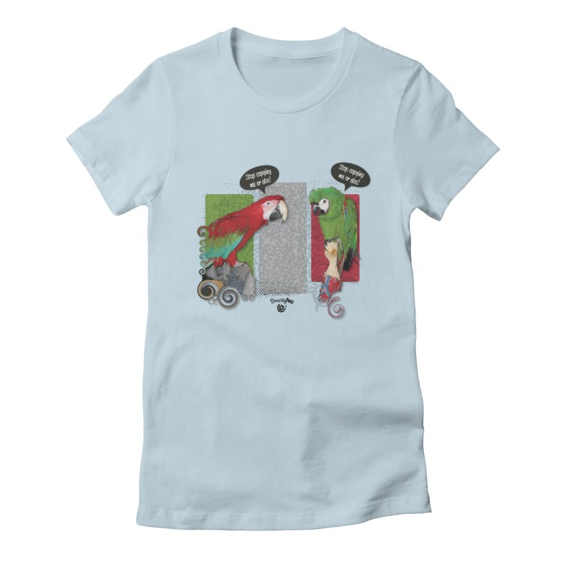 Stop Copying me! Women's T-Shirt by Smarty Petz's Artist Shop