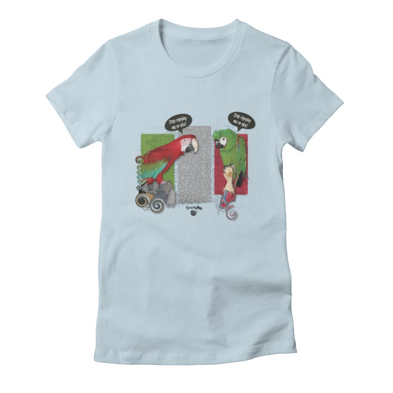 Stop Copying me! Women's T-Shirt by Smarty Petz's Artist Shop