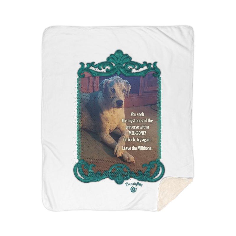 Wisdom for a Milkbone? Home Sherpa Blanket Blanket by Smarty Petz's Artist Shop
