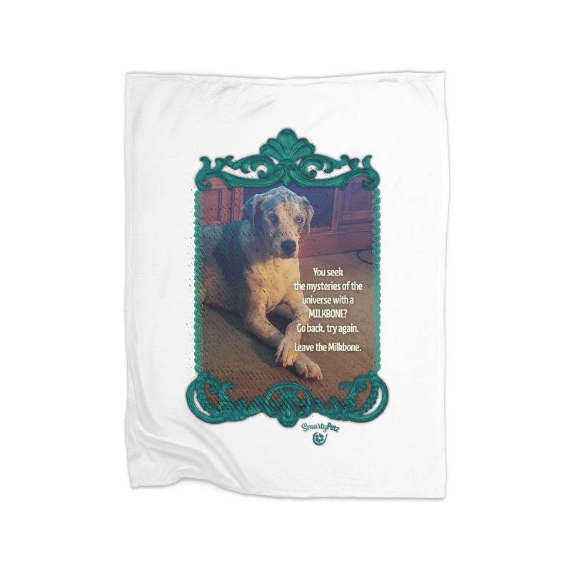 Wisdom for a Milkbone? Home Fleece Blanket Blanket by Smarty Petz's Artist Shop
