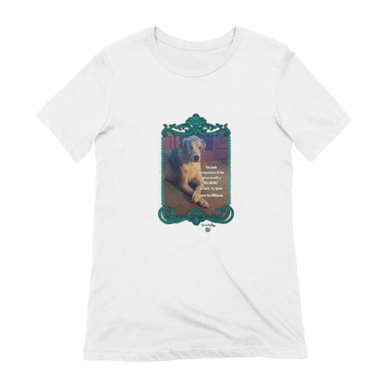 Wisdom for a Milkbone? Women's Extra Soft T-Shirt by Smarty Petz's Artist Shop