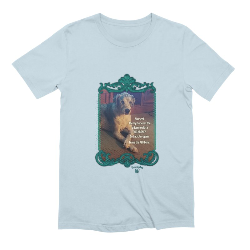 Wisdom for a Milkbone? Men's Extra Soft T-Shirt by Smarty Petz's Artist Shop