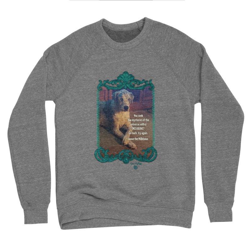 Wisdom for a Milkbone? Men's Sponge Fleece Sweatshirt by Smarty Petz's Artist Shop