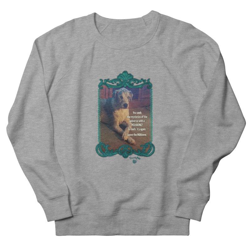 Wisdom for a Milkbone? Women's French Terry Sweatshirt by Smarty Petz's Artist Shop