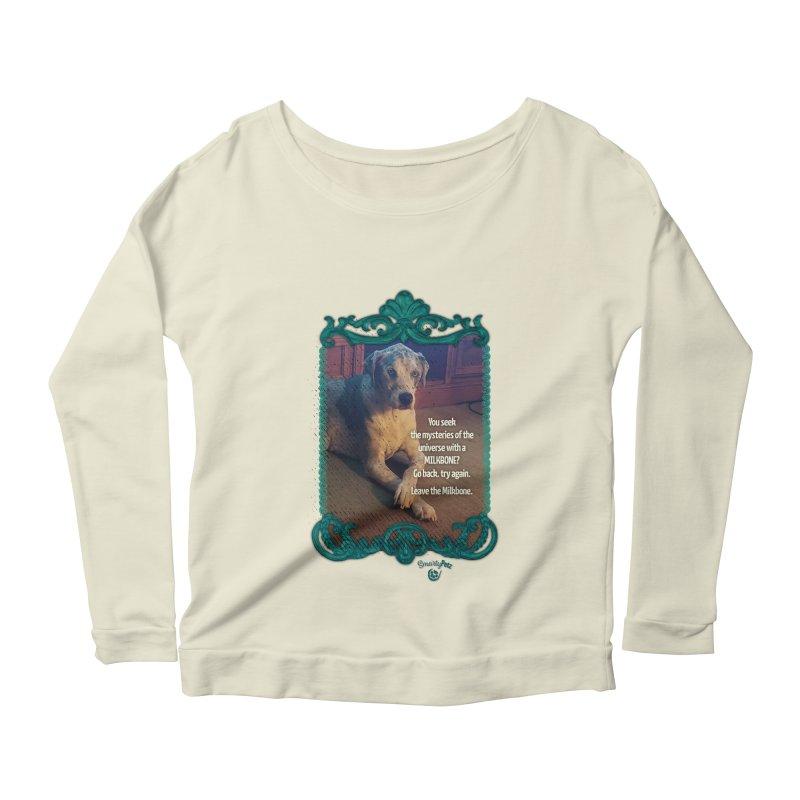 Wisdom for a Milkbone? Women's Scoop Neck Longsleeve T-Shirt by Smarty Petz's Artist Shop
