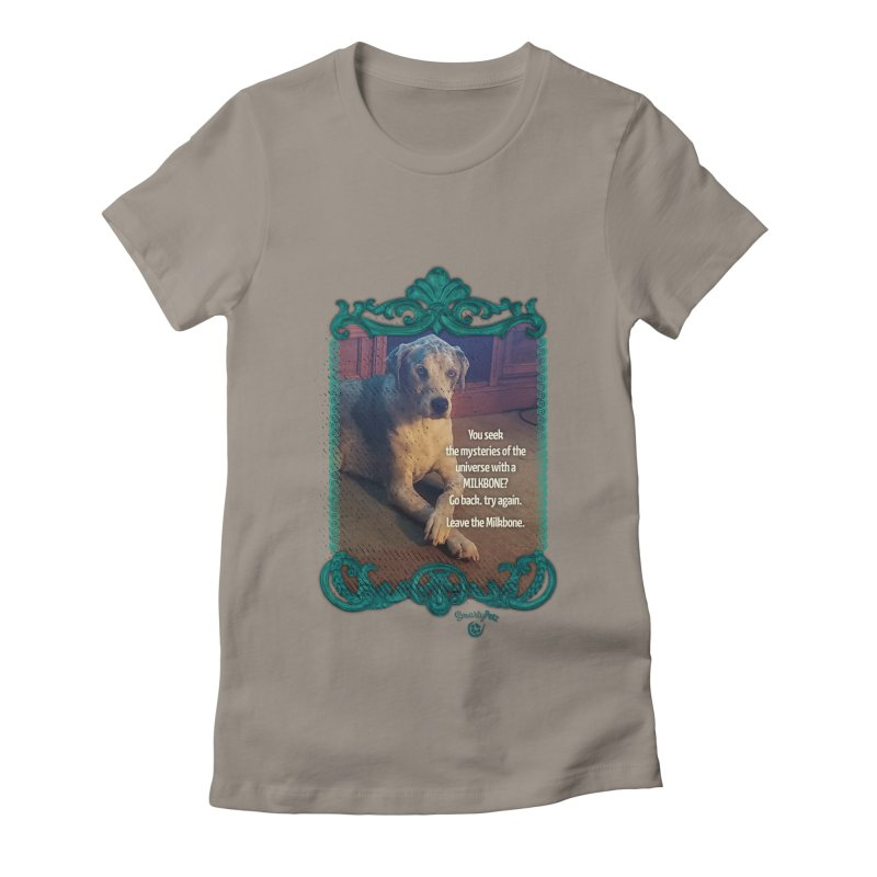 Leave the Milkbone Women's Fitted T-Shirt by Smarty Petz's Artist Shop