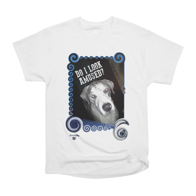 Do I look amused? Women's Heavyweight Unisex T-Shirt by Smarty Petz's Artist Shop
