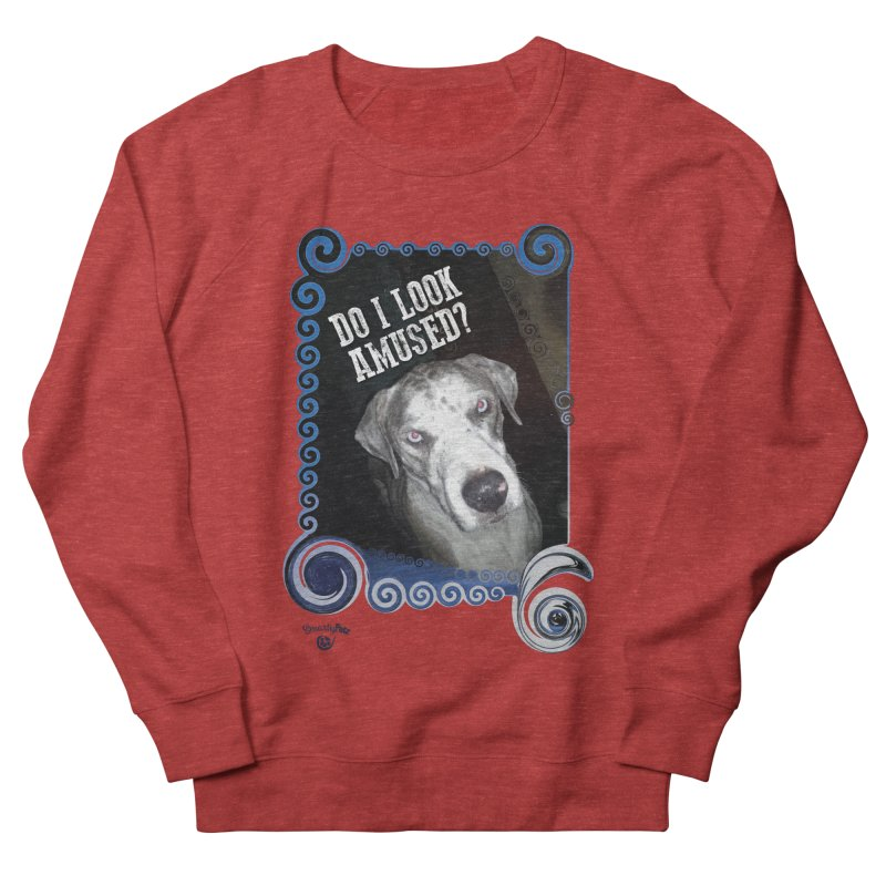 Do I look amused? Women's French Terry Sweatshirt by Smarty Petz's Artist Shop